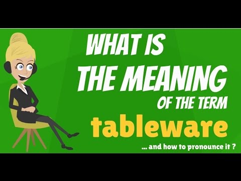 What is TABLEWARE? What does TABLEWARE mean? TABLEWARE meaning, definition & explanation