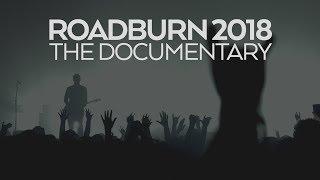 ROADBURN 2018: The Documentary