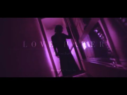 Rorschach 「LOVE HATER」 Music Video