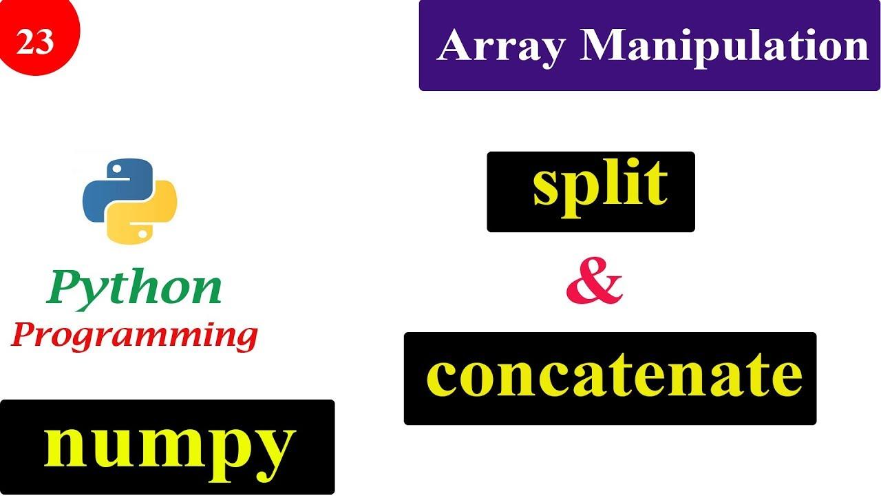 Array Manipulation | Splitting and Joining Arrays | NumPy Tutorials |  Python Programming