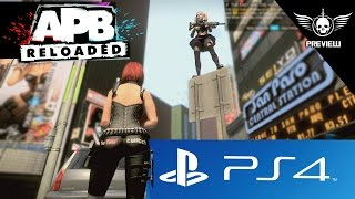 APB: Reloaded on PS4 - What to Expect | Game Preview