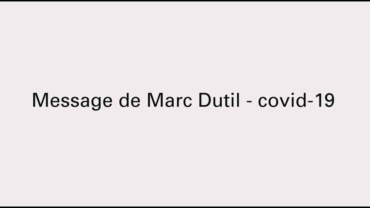 Message from Marc Dutil covid 19 FR