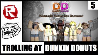 ROBLOX Trolling at Dunkin Donuts 5