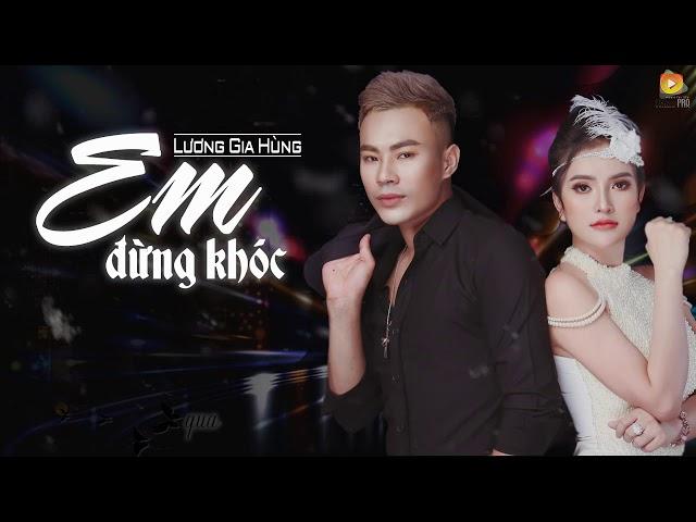 Em Đừng Khóc - Lương Gia Hùng [Video Lyrics]