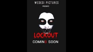 LockOut  official Trailer | Horror Short film |2018 ft. Umesh Kumar | Honey Soni