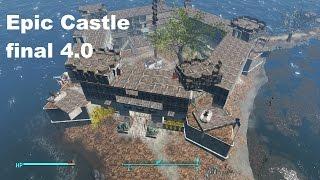 Fallout 4 Epic castle 4.0