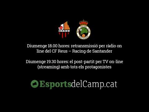 CF Reus Deportiu - Racing Santander i el post-partit, en directe a EsportsdelCamp.cat