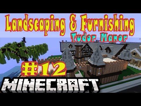 Minecraft Tudor Manor Lanscaping and Furnishing eps12