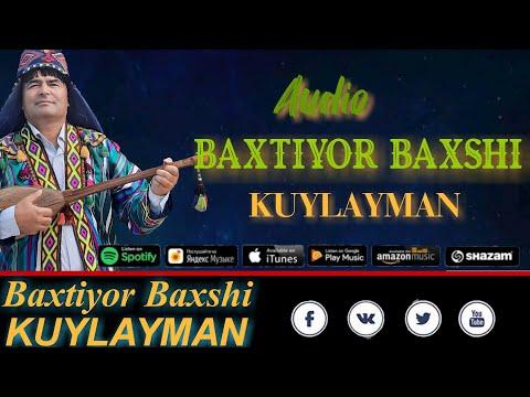 BAXTIYOR BAXSHI KUYLAYMAN TERMASI