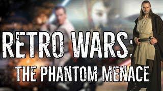 RETRO WARS: The Phantom Menace