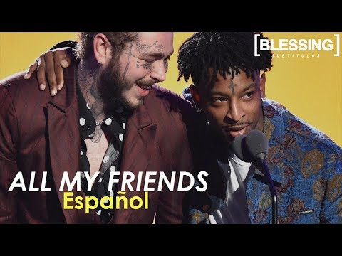 21 Savage, Post Malone - All My Friends (Español)