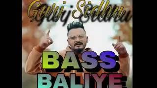 Gurj Sidhu BASS BALIYE(official song)