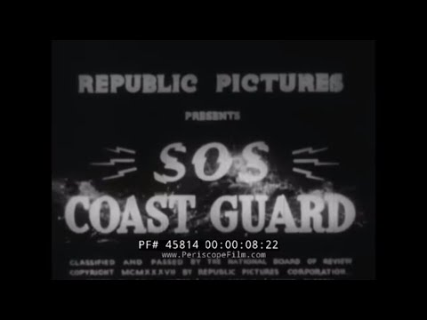S.O.S. COAST GUARD 1937 REPUBLIC SERIAL  CHAPTER 4  45814