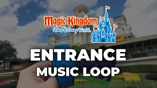 Magic Kingdom Entrance Area Music Loop - Walt Disney World (2020)