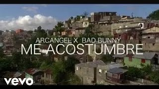 Arcangel - Me Acostumbre ft. Bad Bunny (Video Oficial)