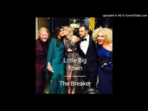 Little Big Town  The Breaker