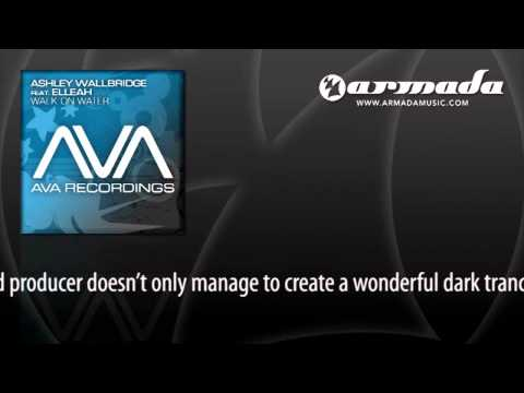 Ashley Wallbridge Ft Elleah - Walk On Water (Original Mix) [AVA029]