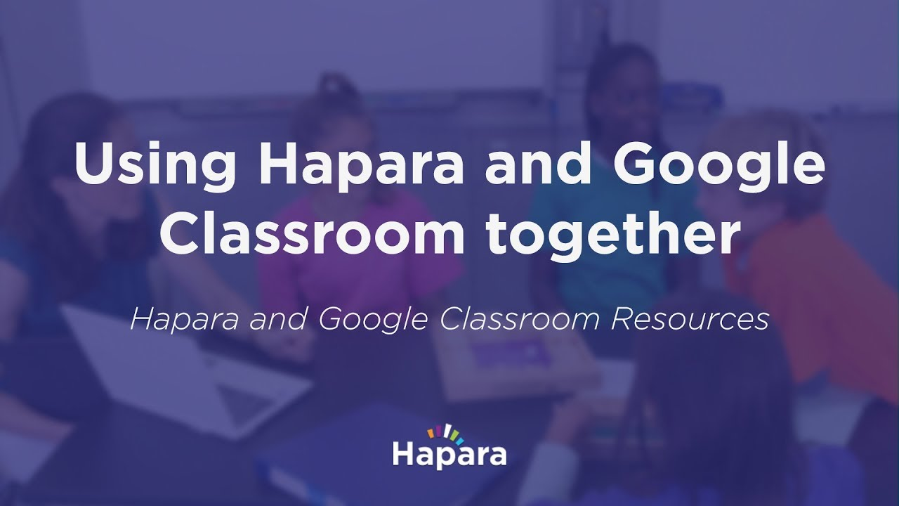Using Hapara Workspace And Google Classroom Together Youtube