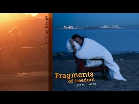 Fragments Of Freedom - Video Portrait #8