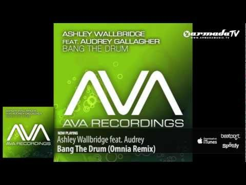 Ashley Wallbridge feat. Audrey Gallagher - Bang The Drum (Omnia Remix)