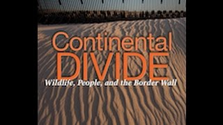 Stegner Lecture – Continental Divide: Wildlife, People and the Border Wall