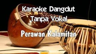 Gambar cover Karaoke Perawan Kalimatan ( Tanpa Vokal )