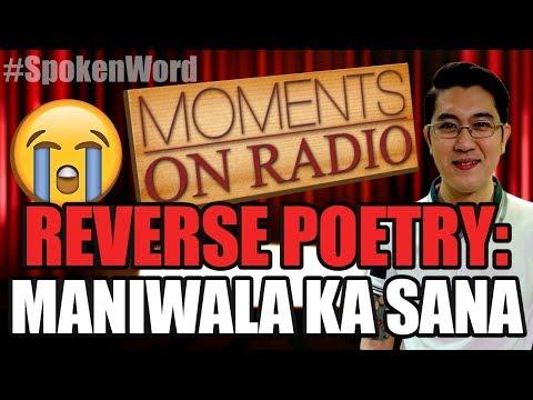 "Moments On Radio: ""Maniwala Ka Sana"" a Reverse Poem by Mr. Right"
