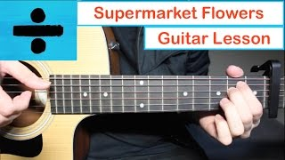 Baixar Ed Sheeran - Supermarket Flowers 💐 Guitar Lesson (Tutorial) How to play Chords
