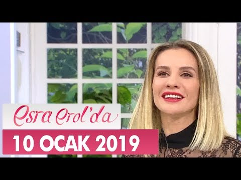 Esra Erol'da 10 Ocak 2019 - Tek Parça