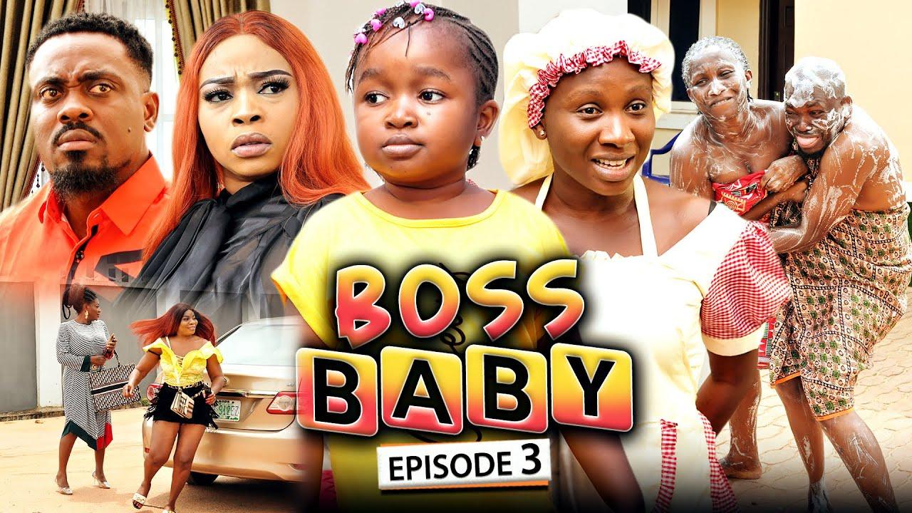 Download BOSS BABY 3 (New Movie) Sonia Uche/Toosweet Annan/Ebube Obio 2021 Trending Nigerian Nollywood Movie
