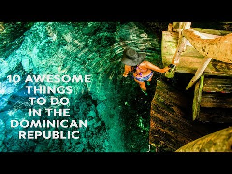 10 Awesome Things To Do in the Dominican Republic