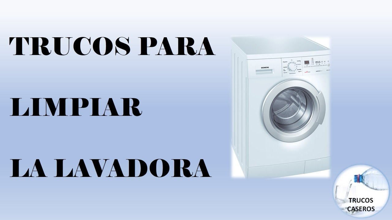 trucos caseros para limpiar la lavadora remedios