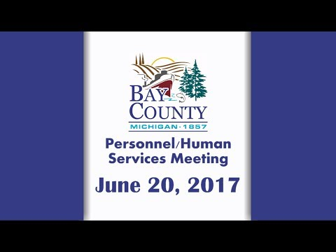 Bay Co. Personnel/Human Services Committee Meeting - June 20, 2017