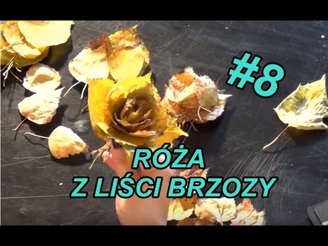 Ozdoby 8 Roza Z Lisci Brzozy Youtube