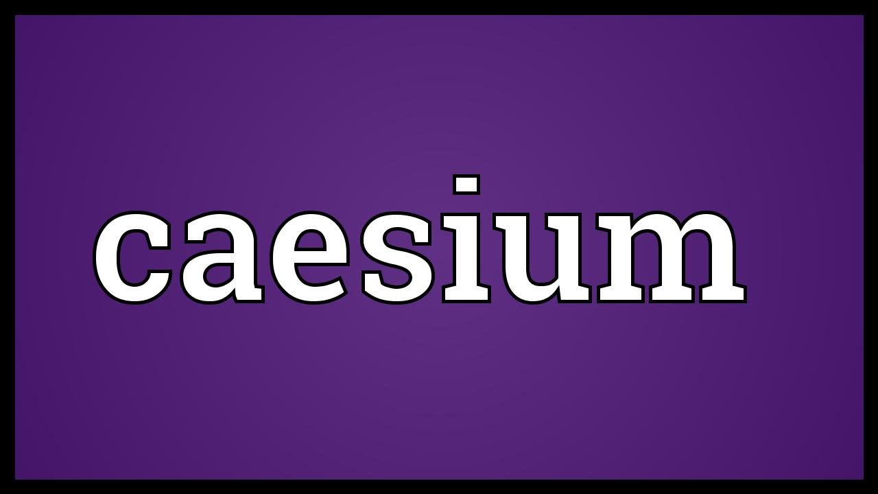 Caesium meaning youtube caesium meaning gamestrikefo Gallery