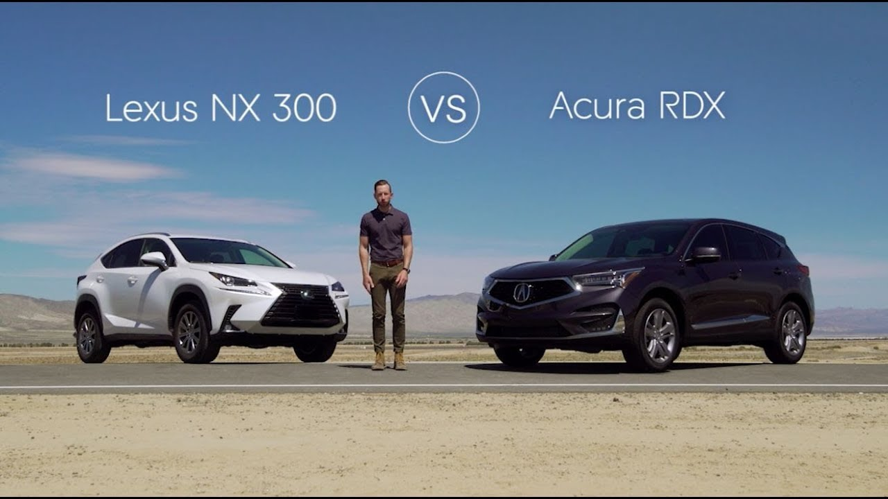 2019 Lexus Nx 300 Vs 2019 Acura Rdx Video Review Comparison