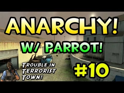 Anarchy! (Trouble in Terrorist Town w/ Parrot)