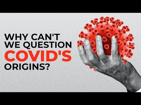 Why Can't We Question COVID's Origins?