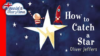 How to Catch a Sтar by Oliver Jeffers I Read Aloud