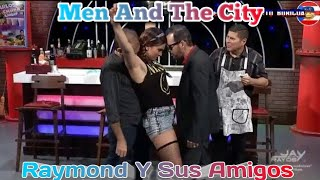 Raymond Y Sus Amigos Men And The City 13-nov-18