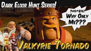 Clash of Clans: Valkyrie Tornado & Barbarian King - Dark Elixir Hunt w/ Live Attack