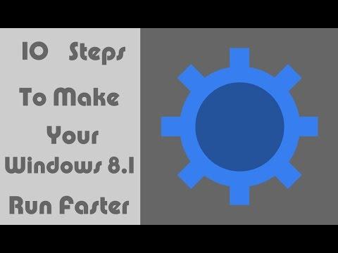 10 Steps To Make Windows 8.1 Run  Faster