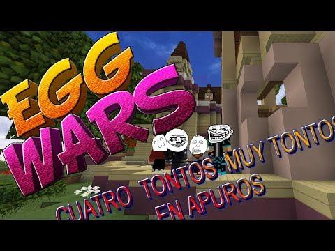 CUATRO TONTOS MUY TONTOS EN APUROS / EGGWARS/MINECRAFT