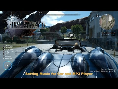 Final Fantasy XV - Setting Music for Car and MP3 Player