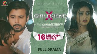 X GIRLFRIEND   by Kajal Arefin Ome   ft. Afran Nisho & Tanjin Tisha   Bangla Natok 2019   BANGLADESH
