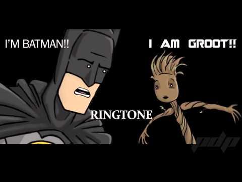 """I'm Batman ... I am Groot"" Ringtone.."