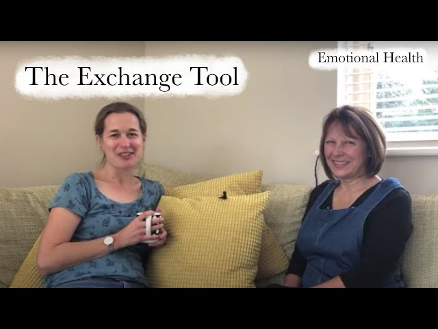 The Exchange Tool | Emotional Health Series - Part 3 of 6