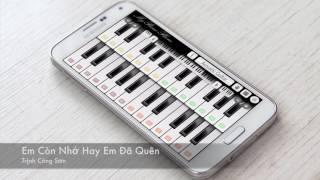 Em Còn Nhớ Hay Em Đã Quên - My Piano Phone Cover