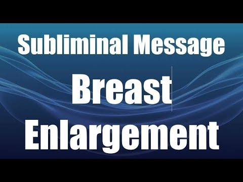 ***BREAST ENLARGEMENT***  Unlock the Amazing Power of Subliminal Messages!!