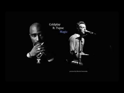 Coldplay - Magic Ft. Tupac (Remix)